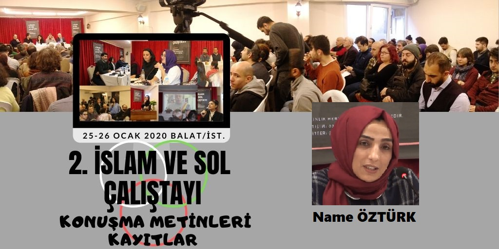 Name Öztürk: Sol zaten zulme karşı değil mi? İslam'ın temeli de adalet, eşitlik değil mi?